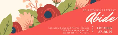 2017 Women's Retreat - Abide